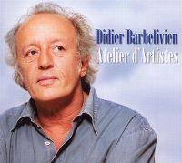 Cover Didier Barbelivien - Atelier d'artistes