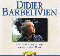 Cover Didier Barbelivien - Gold (Il faut laisser le temps au temps / A toutes les filles / Milady)