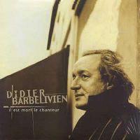 Cover Didier Barbelivien - Il est mort le chanteur
