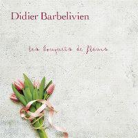 Cover Didier Barbelivien - Les bouquets de fleurs