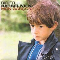Cover Didier Barbelivien - Mon garçon