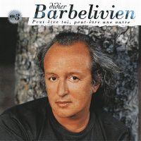 Cover Didier Barbelivien - Peut-être toi, peut-être une autre - Vol. 3