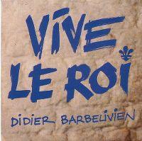Cover Didier Barbelivien - Vive le Roi