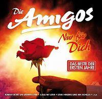 Cover Die Amigos - Nur für Dich - Das Beste der ersten Jahre