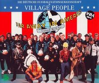 Cover Die Deutsche Fußballnationalmannschaft & Village People - Far Away In America