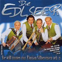 Cover Die Edlseer - Sie will immer nur Florian Silbereisen seh'n