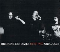Cover Die Fantastischen Vier - Sie ist weg (Unplugged)