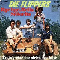 Cover Die Flippers - Bye Bye Bella Señorita
