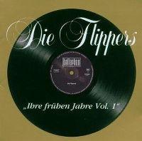 Cover Die Flippers - Ihre frühen Jahre Vol. 1