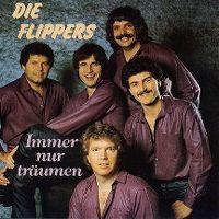 Cover Die Flippers - Immer nur träumen