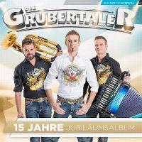 Cover Die Grubertaler - 15 Jahre Jubiläumsalbum