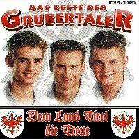 Cover Die Grubertaler - Das Beste der Grubertaler - Dem Land Tirol die Treue