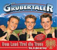 Cover Die Grubertaler - Dem Land Tirol die Treue