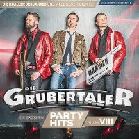 Cover Die Grubertaler - Die grössten Partyhits Volume VIII