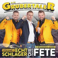 Cover Die Grubertaler - Echt Schlager - Die grosse Fete - Volume I