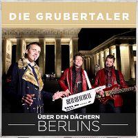 Cover Die Grubertaler - Über den Dächern Berlins