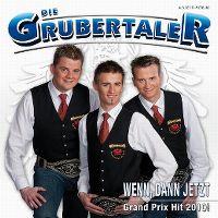 Cover Die Grubertaler - Wenn, dann jetzt
