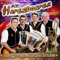 Cover Die Hafendorfer - Mir san Steirer, echt zum Verlieben