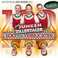 Cover Die Jungen Zillertaler - 100 Mal verrückter