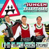 Cover Die Jungen Zillertaler - Auf der Bruck trara!