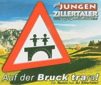Cover Die Jungen Zillertaler - Auf der Bruck trara