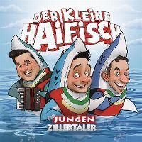 Cover Die Jungen Zillertaler - Der kleine Haifisch