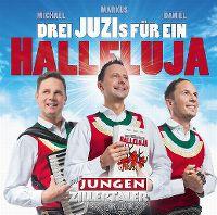 Cover Die Jungen Zillertaler - Drei Juzis für ein Halleluja