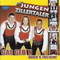 Cover Die Jungen Zillertaler - Gas geb'n - abheb'n, frei sein