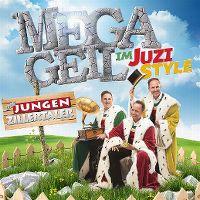 Cover Die Jungen Zillertaler - MegaGeil im Juzi Style