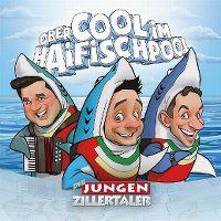 Cover Die Jungen Zillertaler - Obercool im Haifischpool