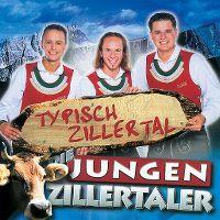 Cover Die Jungen Zillertaler - Typisch Zillertal