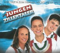 Cover Die Jungen Zillertaler - Wir hab'n zum Himmel nicht mehr weit