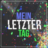 Cover Die Lochis - Mein letzter Tag