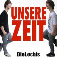 Cover Die Lochis - Unsere Zeit