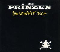 Cover Die Prinzen - Du spinnst doch