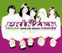 Cover Die Prinzen - Frauen sind die neuen Männer
