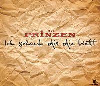 Cover Die Prinzen - Ich schenk dir die Welt