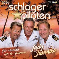 Cover Die Schlagerpiloten - Lady Jamaika - Die schönsten Hits des Sommers