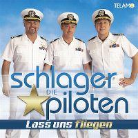 Cover Die Schlagerpiloten - Lass uns fliegen