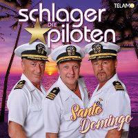 Cover Die Schlagerpiloten - Santo Domingo