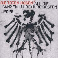 Cover Die Toten Hosen - All die ganzen Jahre: Ihre besten Lieder