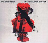 Cover Die Toten Hosen - Die Geister die wir riefen