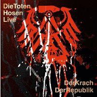 Cover Die Toten Hosen - Live - Der Krach der Republik