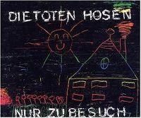 Cover Die Toten Hosen - Nur zu Besuch