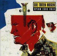 Cover Die Toten Hosen - Opium fürs Volk
