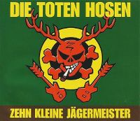 Cover Die Toten Hosen - Zehn kleine Jägermeister