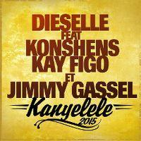 Cover Dieselle feat. Konshens, Kay Figo et Jimmy Gassel - Kanyelele 2015