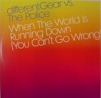 Cover Different Gear vs. The Police - When The World Is Running Down (You Can't Go Wrong)