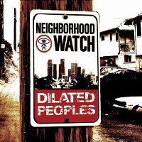 Cover Dilated Peoples - Neighborhood Watch