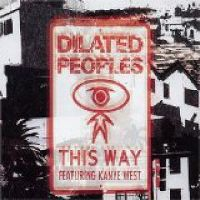 Cover Dilated Peoples feat. Kanye West - This Way